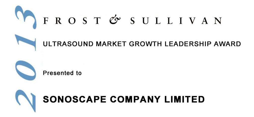 "Received ""Ultrasound Market Growth Leadership Award, 2013"" from FROST & SULLIVAN"